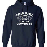 This Girl Loves Her Dallas Cowboys Great Printed Graphic Hoodie Makes a Great Football Lovers gift Cowboys Hoodie
