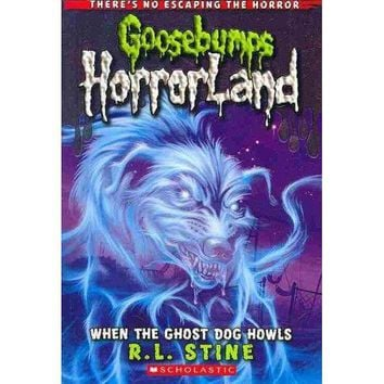 When the Ghost Dog Howls (Goosebumps Horrorland)