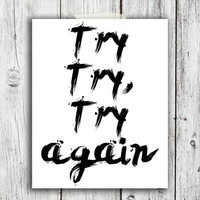 Try, Try, Try again Digital Download - Art - Canvas - Poster - Print - Home decor - Typography - wall art - framed  - words of wisdom