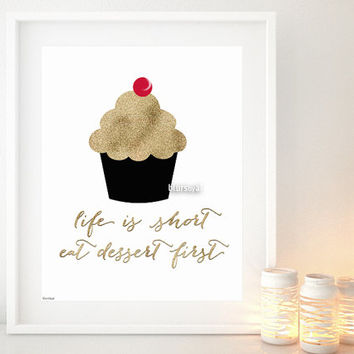"""Kitchen quote print """"life is short, eat dessert first"""" Golden glitter cupcake, typography quote printable -gp012 Instant download"""