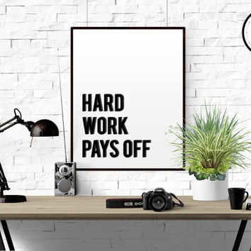 Kids Room Poster Birthday Art Poster  Office Art Decor Inspirational Quote Typographic Print Hard Work Pays Off Quote Home Decor TYPOGRAPHY