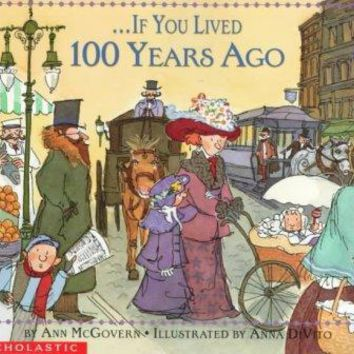 If You Lived 100 Years Ago (If you Lived...)