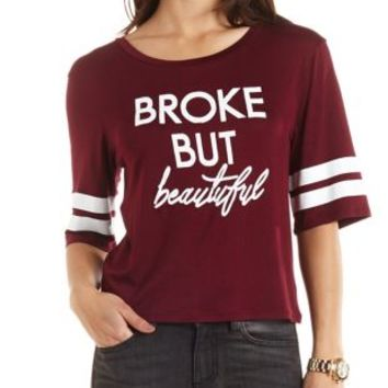 Broke But Beautiful Graphic Varsity Tee by Charlotte Russe - Burgundy