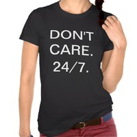 DON'T CARE. 24/7. Apparel Fine Jersey