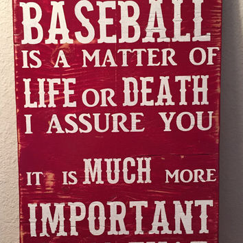 Some People Say Baseball Is A Matter Of Life Baseball Sign, Sports Sign, Baseball Sign
