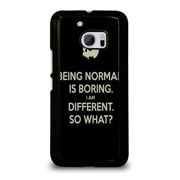 NORMAL IS BORING QUOTES  HTC One M10 Case Cover
