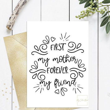 First my mother forever my friend, Printable mothers day card from daughter, Mothers day card calligraphy handwritten, 5x7, Instant download