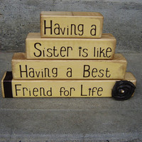 Sister and Family block Having a sister is like having a best friend for life