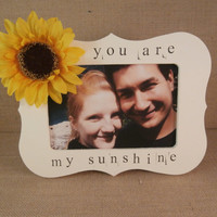 You are my sunshine frame, sunflower  wedding decor, Christmas gifts for her