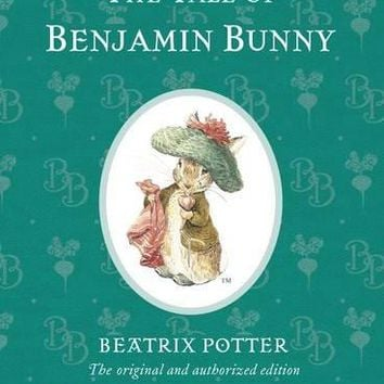 The Tale of Benjamin Bunny (The World of Beatrix Potter: Peter Rabbit)