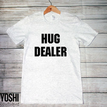 HUG DEALER - T Shirt