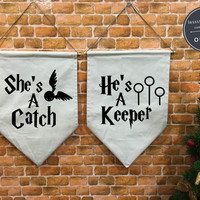 SALE !! She's a Catch He's a Keeper Harry Potter baner flag hanging wall banner flag, wall hanging decoration harry potter Wedding gift