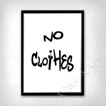 No clothes, Funny, Bathroom decor, Instant download, Digital print, Bathroom Poster, Bedroom decor, Funny print, Minimalist, Printable