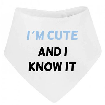 I'm Cute And I Know It (Blue Text) Funny Cheeky Bandana  Baby Bib