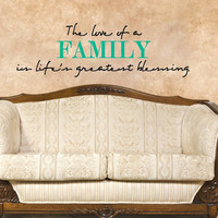 The Love of a Family is Life's Greatest Blessing. Custom Vinyl Wall Decal.