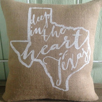 """Burlap Pillow- """"Deep in the Heart of Texas"""",State of Texas, Chritmas gift, Custom Made to Order"""