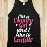 I'M A COUNTRY GAL AND I LIKE TO CUDDLE