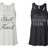 """""""Buy Me A Shot I'M Tying The Knot"""" & """"Bride's Drinking Team"""" Bachelorette-Party-Shirts White and Black w/ Grey"""