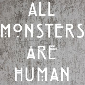 All Monsters Are Human tshirt