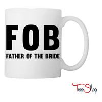 FOB Father of the Bride Coffee & Tea Mug