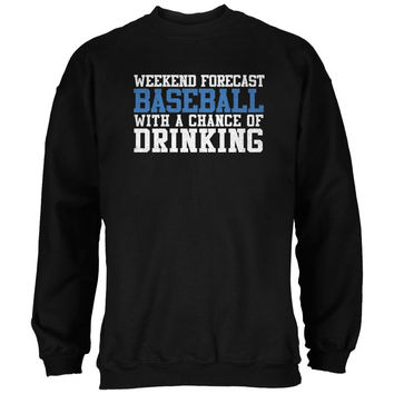 Weekend Forecast Baseball Drinking Black Adult Sweatshirt