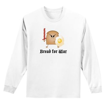 Bread for War Adult Long Sleeve Shirt