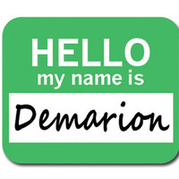 Demarion Hello My Name Is Mouse Pad