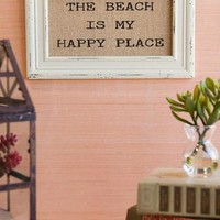 BEACH IS MY HAPPY PLACE BURLAP WALL ART