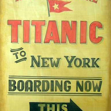 Hand Painted Titanic Sign, Billboard, New York, Yellow, Red