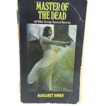 Master Of The Dead and Other Strange Unsolved Mysteries by Margaret Ronan, 1979 Paperback, Supernatural,Scary,Horror,Obscure,Vampires,Ghost