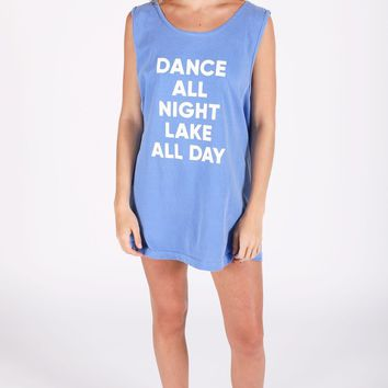 Friday + Saturday Dance All Night Lake All Day Tank