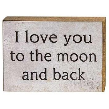 I Love You to the Moon and Back Mini Block Sign