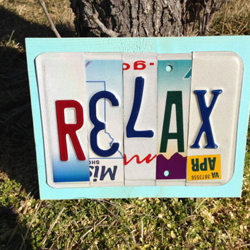 RELAX Custom Recycled License Plate Art Sign OOAK