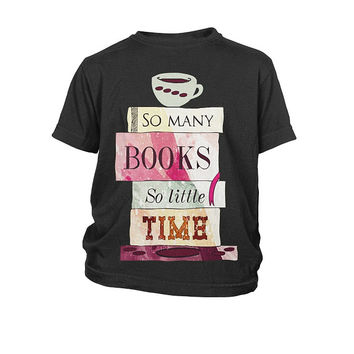 Book Youth Shirt- so many books so little time -District Youth Shirt - SSID2016