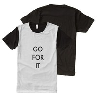 GO FOR IT T-SHIRT All-Over PRINT T-SHIRT
