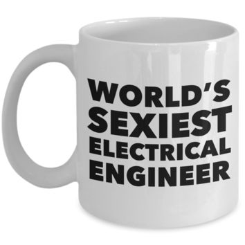 World's Sexiest Electrical Engineer Mug Gift Ceramic Coffee Cup