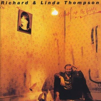 Richard & Linda Thompson - Shoot Out The Lights