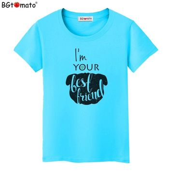 BGtomato T shirt I am your best friend women tops New arrival cool tshirt Cheap price brand clothes funny t shirts