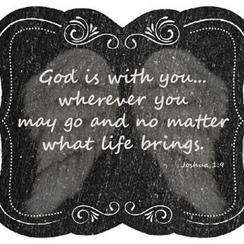 Joshua Quote Image, Bible Quote Image, Chalk Art Poster, Bible Quote Wall Décor, God is with you wherever you may go and no matter what life