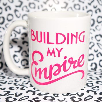 BUILDING MY EMPIRE PINK COFFEE MUG