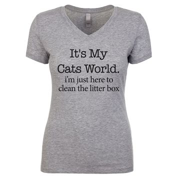 It's My Cats World I'm Just Here To Clean The Litter Box Women's V Neck