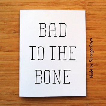Bad to the bone  folded blank card by StrangerDays on Etsy