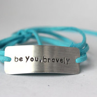 """inspirational quote bracelet, """"be you, bravely"""", wrap bracelet, hand stamped, graduation gift, gift for gradution, quote bracelet, inspire"""
