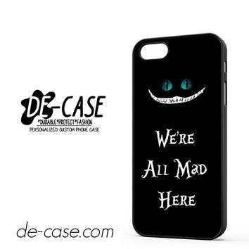 We're All Mad Here For Iphone 5 Iphone 5S Case Phone Case Gift Present YO