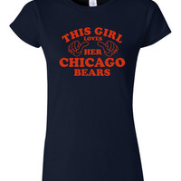 This Girl Loves Her Chicago BEARS Shirt Fantastic Gift Idea For Football Fans Da Bears Football Tshirt Junior/Ladies Fitted Unisex Styles