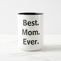 Best. Mom. Ever. Coffee Mug