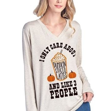 I Only Care About Pumpkin Spice Latte...  - Long Sleeve V Neck Top - Oatmeal