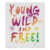Young, Wild and Free! Expressive Poster Art