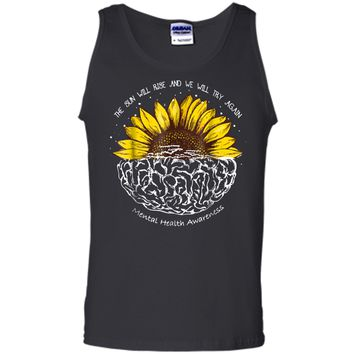 The Sun Will Rise And We Will Try Again Mental Health  Tank Top