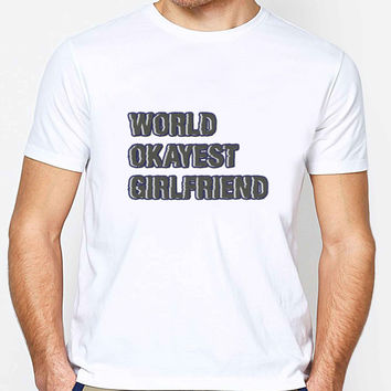 World Okayest Girlfriend FD Mens T-shirt Black and White